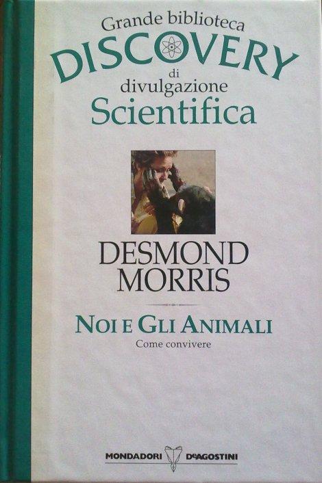 desmon morris - noi e animali